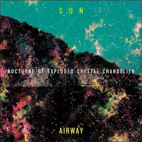 Sun-Airway-Nocturn-of-Exploded-Crystal