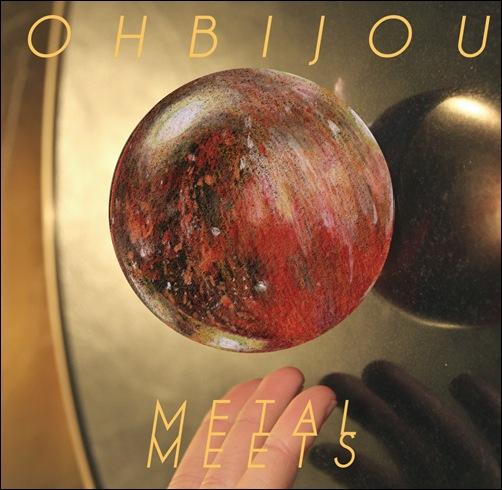 ohbijou - Metal Meets cover